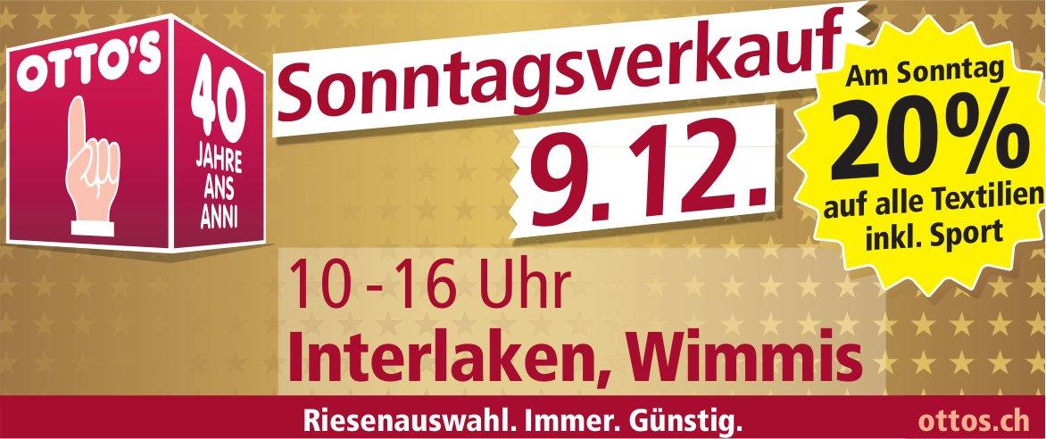 Otto's - Sonntagsverkauf in Interlaken/Wimmis am 9. Dezember