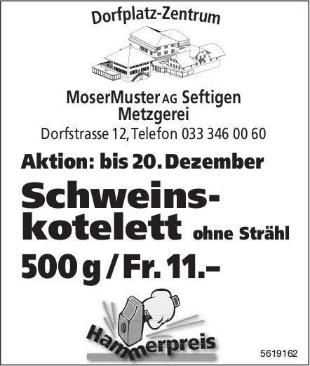 Metzgerei MoserMuster AG, Seftigen - Aktion: Schweinskotelett