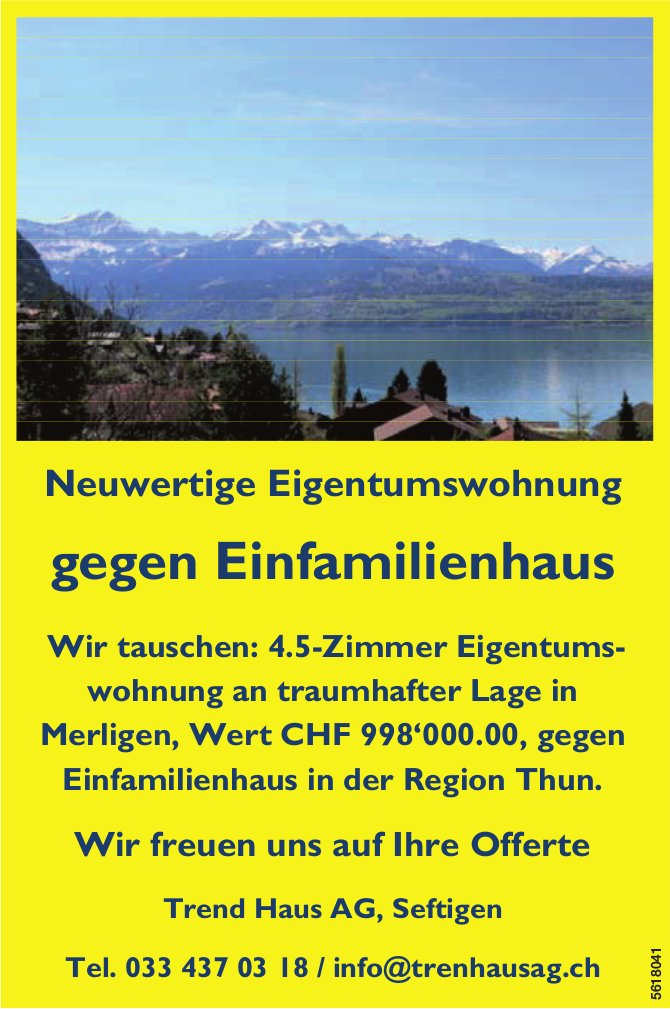 Neuwertige Eigentumswohnung in Merlingen gegen Einfamilienhaus in der Region Thun