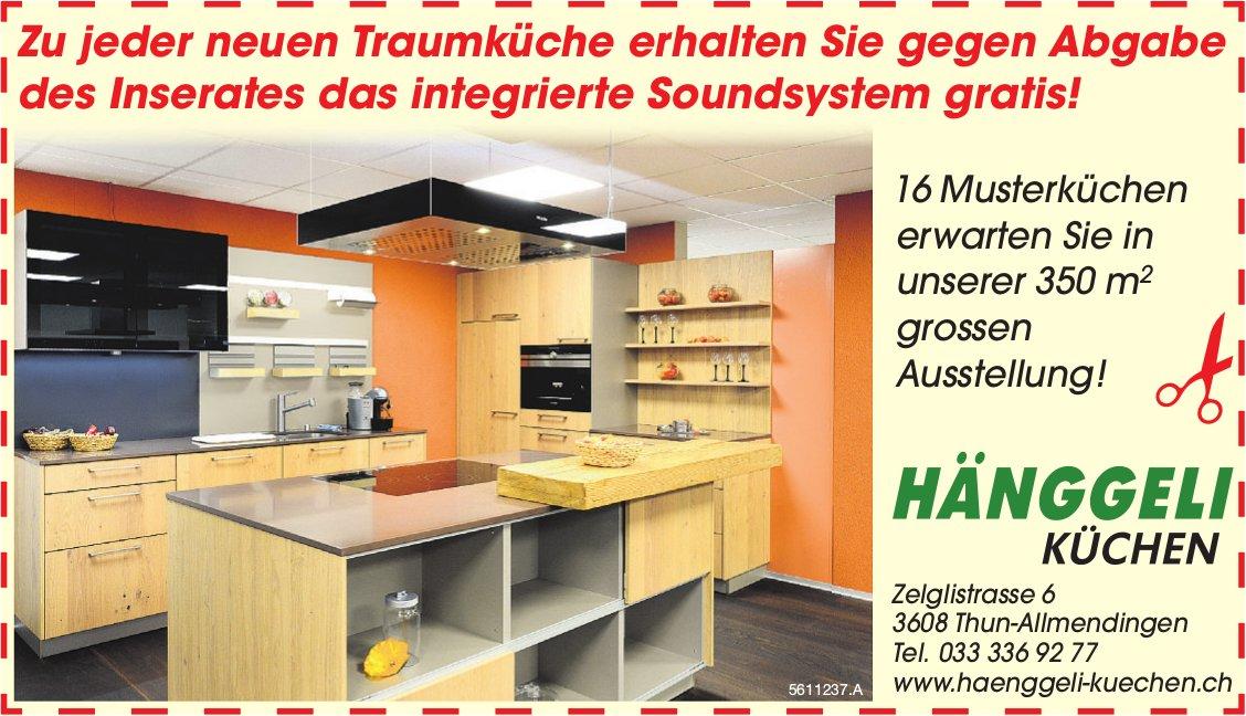 Hänggeli Küchen - Gegen Abgabe des Inserats das integrierte Soundsystem gratis!