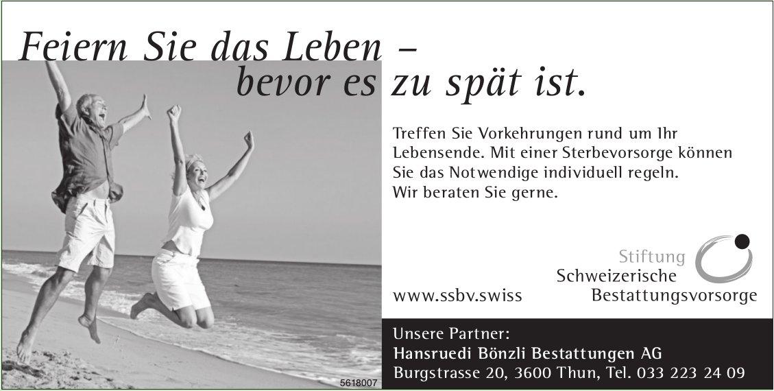 Stiftung Schweizerische Bestattungsvorsorge - Feiern Sie das Leben – bevor es zu spät ist.