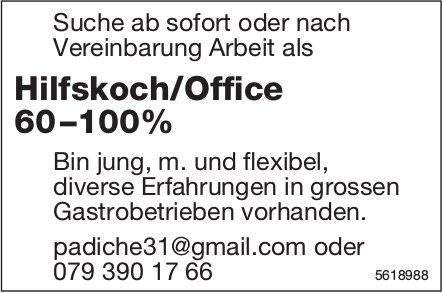 Arbeit als Hilfskoch/Office 60 –100%, gesucht