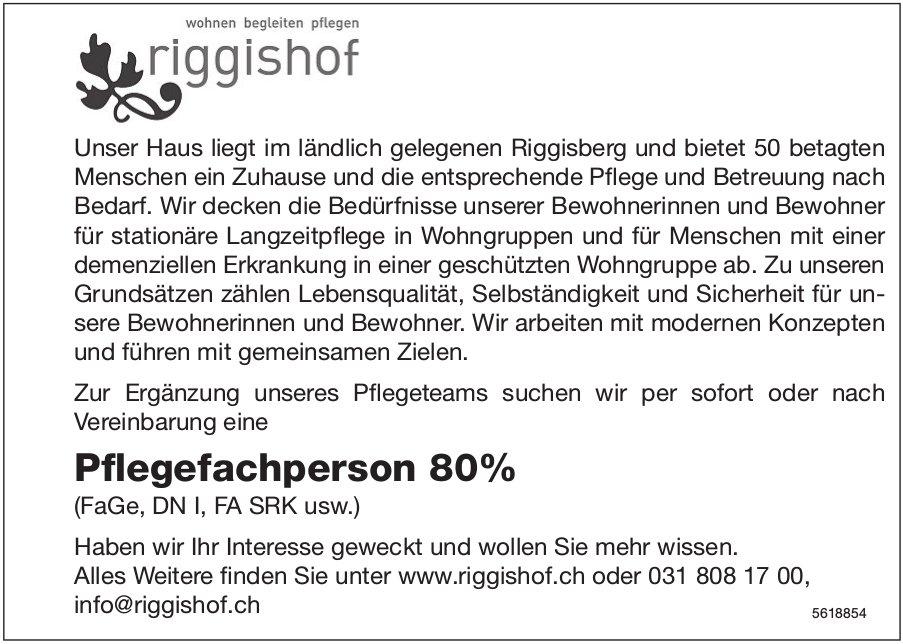 Pflegefachperson 80% (FaGe, DN I, FA SRK usw.), Riggishof, gesucht