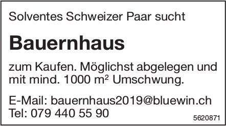 Solventes Schweizer Paar sucht Bauernhaus zum Kaufen.