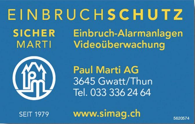 Paul Marti AG - Einbruch-Alarmanlagen Videoüberwachung