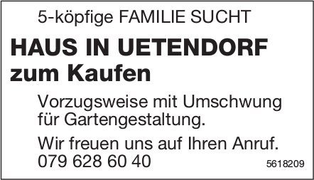 5-köpfige FAMILIE SUCHT HAUS IN UETENDORF zum Kaufen