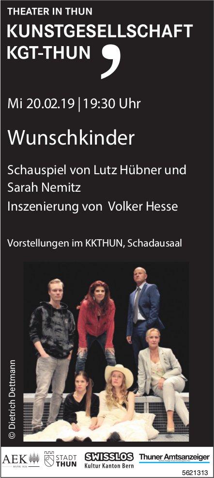 THEATER IN THUN - Wunschkinder, Schauspiel von Lutz Hübner und Sarah Nemitz am 20. Februar