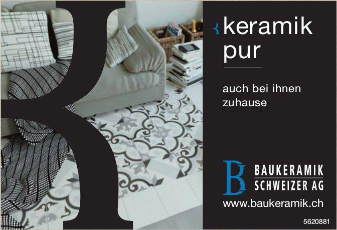 BAUKERAMIK SCHWEIZER AG - Keramik pur, auch bei Ihnen Zuhause