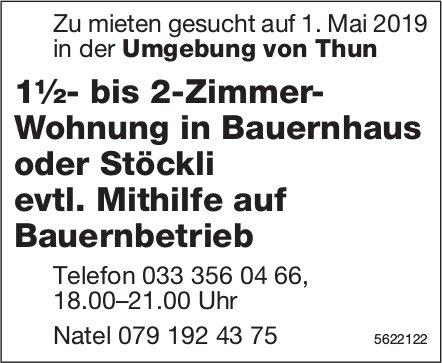 1½- bis 2-Zimmer- Wohnung in Bauernhaus oder Stöckli in der Umgebung von Thun zu mieten gesucht