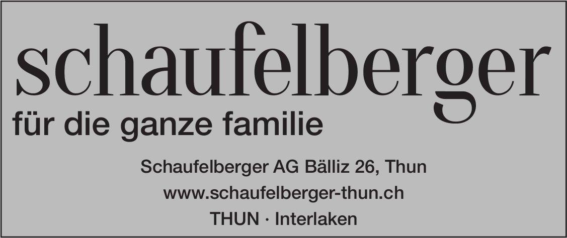 Schaufelberger AG, Thun - Schaufelberger für die ganze Familie
