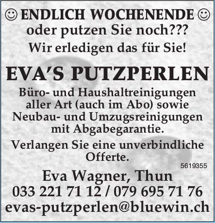 EVA'S PUTZPERLEN, Thun - ENDLICH WOCHENENDE oder putzen Sie noch???