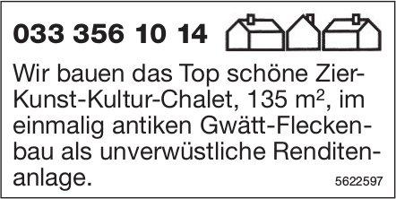 Wir bauen das Top schöne Zier-Kunst-Kultur-Chalet, 135 m2, im einmalig antiken Gwätt-Fleckenbau
