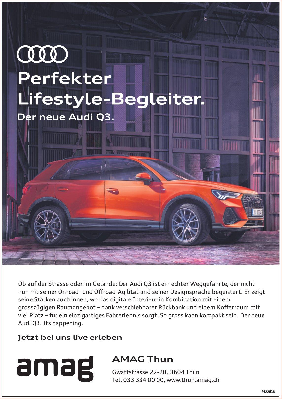 AMAG Thun - Perfekter Lifestyle-Begleiter. Der neue Audi Q3.