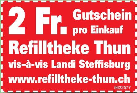 Refilltheke Thun - 2 Fr. Gutschein pro Einkauf