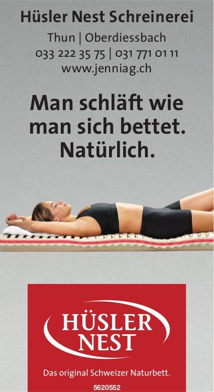 Hüsler Nest Schreinerei, Thun & Oberdiessbach - Man schläft wie man sich bettet. Natürlich.