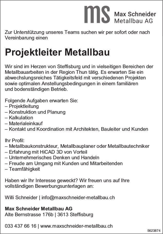 Projektleiter Metallbau, Max Schneider Metallbau AG, Steffisburg, gesucht