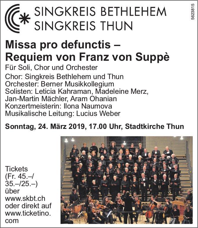 Singkreis Bethlehem/Singkreis Thun - Missa pro defunctis – Requiem von Franz von Suppè, 24. März