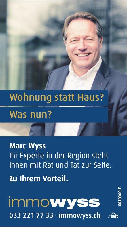 ImmoWyss - Wohnung statt Haus? Was nun? Marc Wyss zu Ihrem Vorteil.