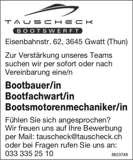 Bootbauer/in, Bootfachwart/in & Bootsmotorenmechaniker/in, TAUSCHECK BOOTSWERFT, Gwatt, gesucht