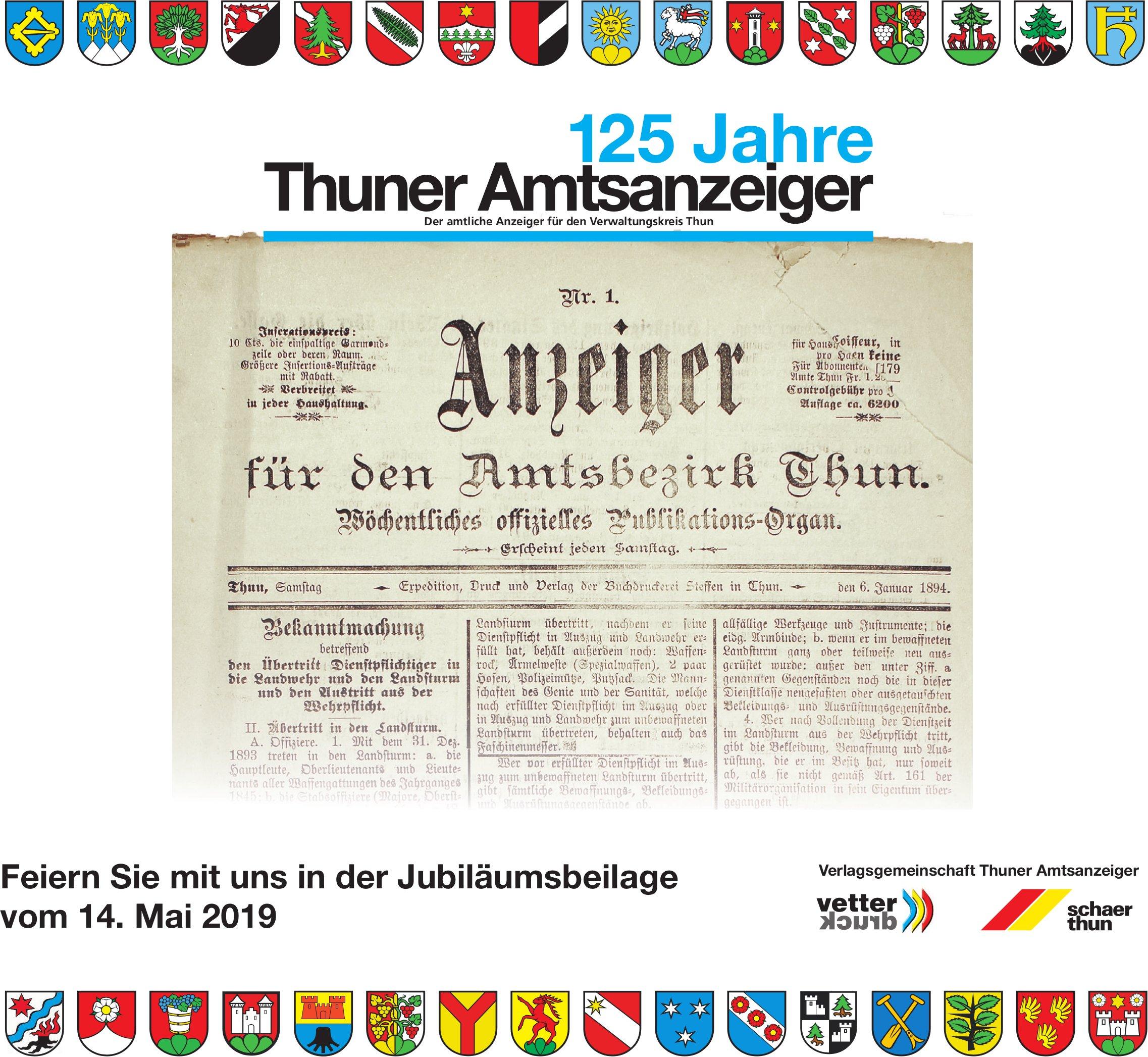 125 Jahre Thuner Amtsanzeiger - Feiern Sie mit uns in der Jubiläumsbeilage vom 14. Mai
