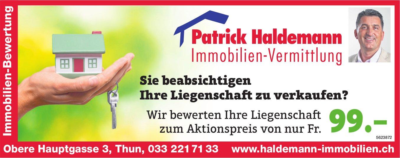 Patrick Haldemann, Immobilien-Vermittlung - Wir bewerten Ihre Liegenschaft zum Aktionspreis