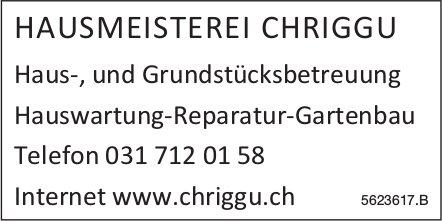 HAUSMEISTEREI CHRIGGU - Haus-, und Grundstücksbetreuung