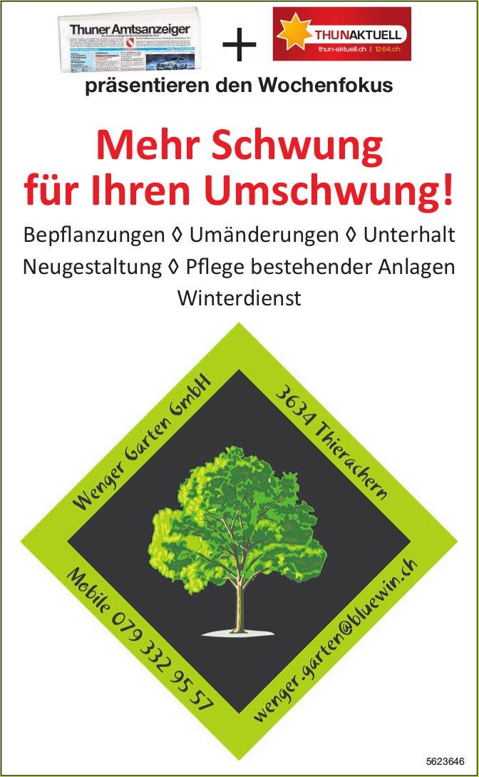 Wenger Garten GmbH, Thierachern - Mehr Schwung für Ihren Umschwung!