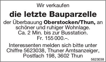 Wir verkaufen die letzte Bauparzelle der Überbauung Oberstocken/Thun