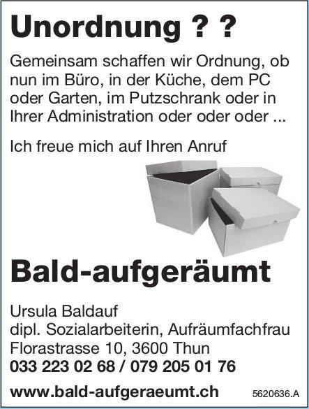 Ursula Baldauf dipl. Sozialarbeiterin, Aufräumfachfrau - Unordnung ? ? Bald-aufgeräumt