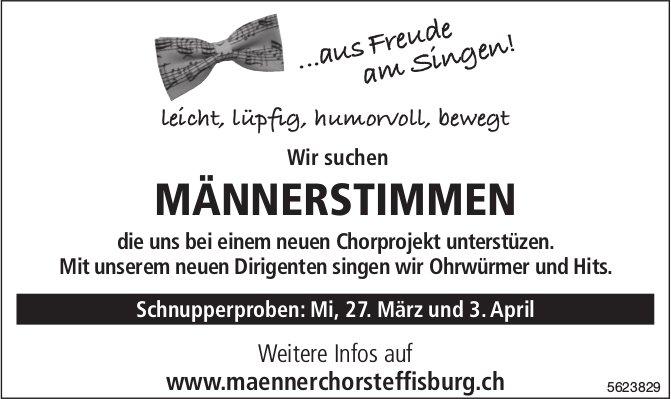Männerchor Steffisburg - Wir suchen MÄNNERSTIMMEN die uns bei einem neuen Chorprojekt unterstützen