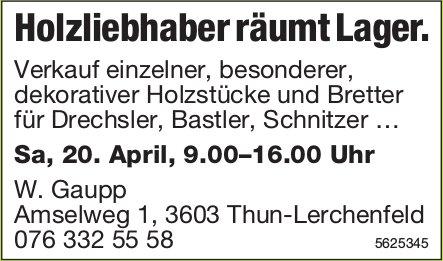 W. Gaupp - Holzliebhaber räumt Lager. Verkauf Holzstücke und Bretter am 20. April