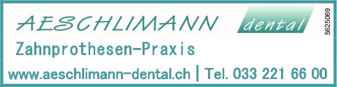 AESCHLIMANN dental - Zahnprothesen-Praxis