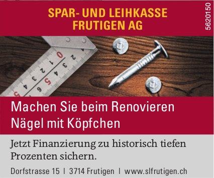 SPAR- UND LEIHKASSE FRUTIGEN AG - Machen Sie beim Renovieren Nägel mit Köpfchen