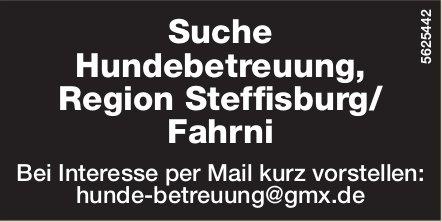Suche Hundebetreuung, Region Steffisburg/ Fahrni