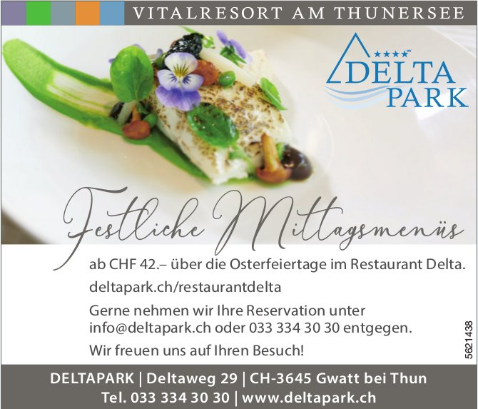 DELTAPARK - Festliche Mittagsmenüs über die Osterfeiertage im Restaurant Delta.