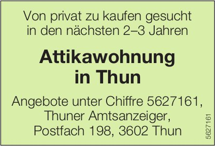 Attikawohnung in Thun von privat zu kaufen gesucht