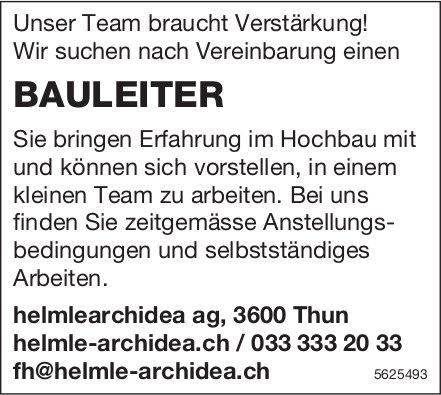 BAULEITER, helmlearchidea ag, Thun, gesucht