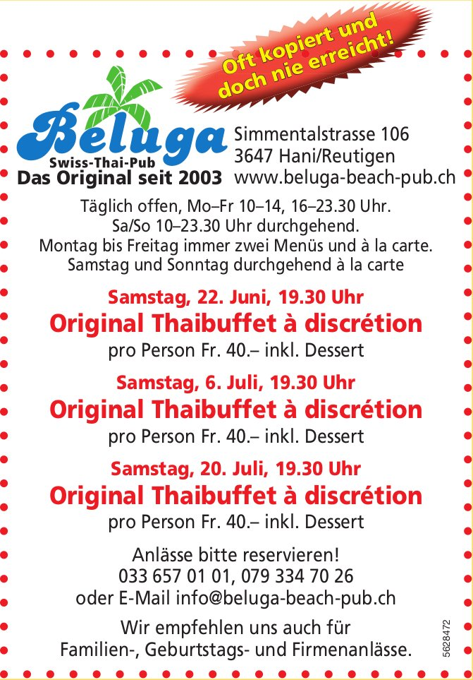 Beluga Swiss-Thai-Pub - Original Thaibuffet à discrétion, 22. Juni, 6. + 20. Juli