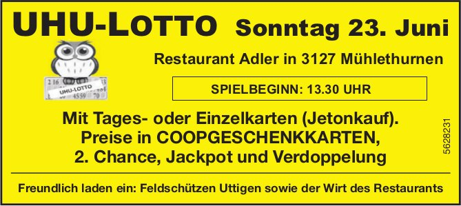 UHU-LOTTO, Restaurant Adler in Mühlethurnen, am 23. Juni