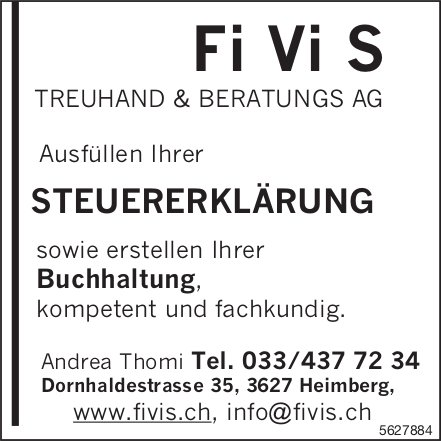 Fi Vi S TREUHAND & BERATUNGS AG, Heimberg - Ausfüllen Ihrer STEUERERKLÄRUNG, kompetent & fachkundig