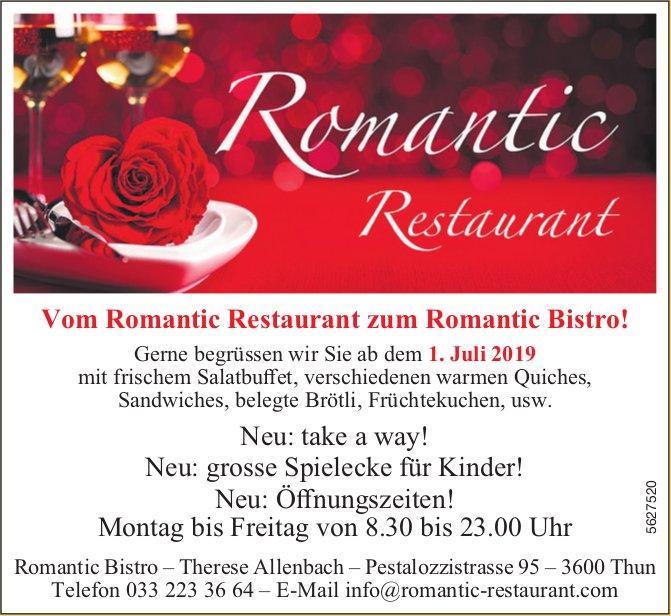 Vom Romantic Restaurant zum Romantic Bistro! Gerne begrüssen wir Sie ab dem 1. Juli
