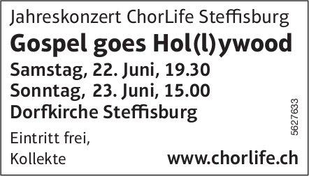 Jahreskonzert ChorLife Steffisburg - Gospel goes Hol(l)ywood. 22. + 23. Juni