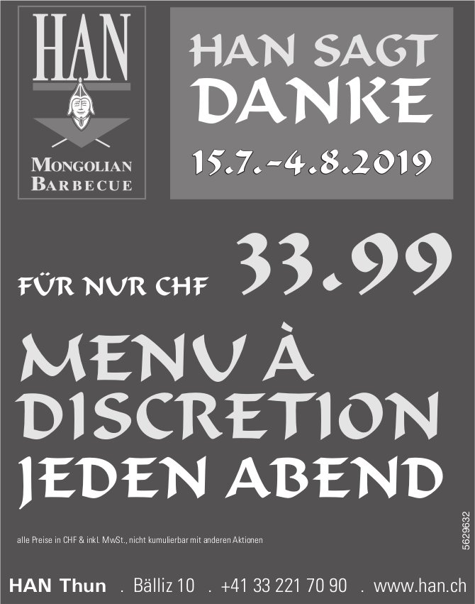 HAN Thun - HAN SAGT DANKE: 15.7.-4.8. MENU À DISCRETION JEDEN ABEND