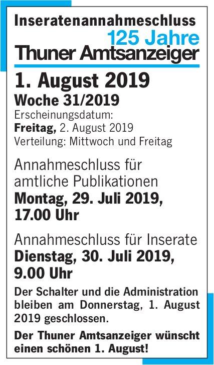 Inseratenannahmeschluss Thuner Amtsanzeiger, 1. August