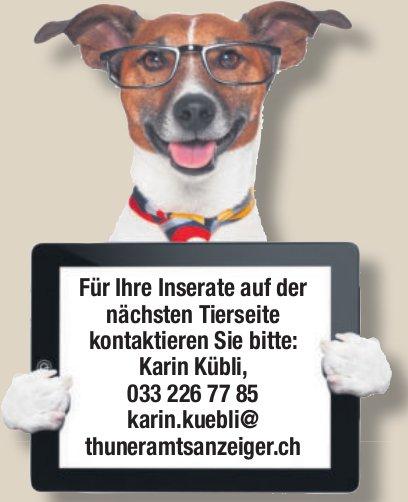 Thuner Amtsanzeiger: Für Ihre Inserate auf der nächsten Tierseite kontaktieren Sie bitte Karin Kübli