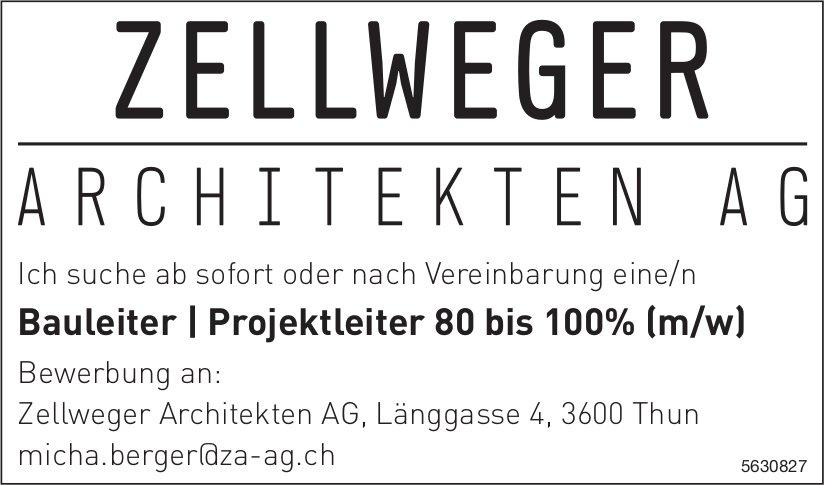 Bauleiter/ Projektleiter 80 bis 100% (m/w) bei Zellweger Architekten AG gesucht