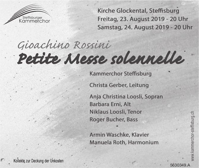 "Kammerchor Steffisburg - Givachino Rossini, ""Petite Messe solennelle"", 23. + 24. August"