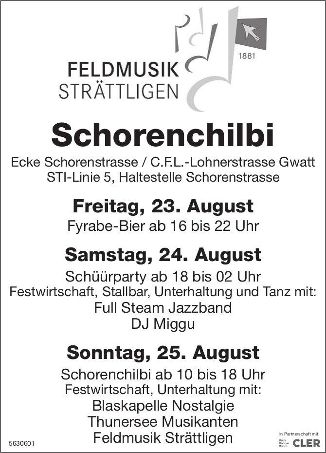 FELDMUSIK STRÄTTLIGEN - Schorenchilbi, 23./24./25. August