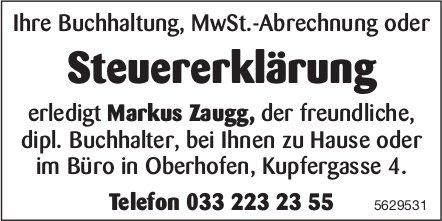 Steuererklärung, erledigt Markus Zaugg, dipl. Buchhalter, bei Ihnen zu Hause oder im Büro, Oberhofen