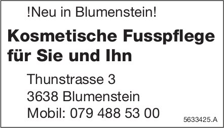 !Neu in Blumenstein! Kosmetische Fusspflege für Sie und Ihn